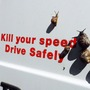 Kill you speed, not a snail!