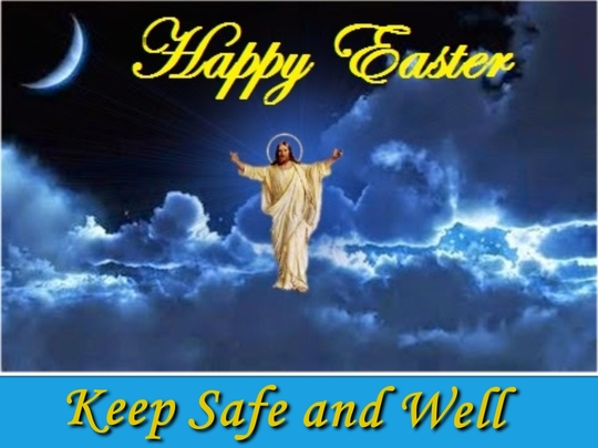 Happy Easter Keep Safe and Well